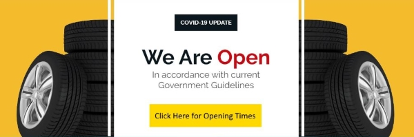 We are Open - Covid-19 Coronavirus Pandemic Opening Times | Bush Tyres, Abbey Tyre Co, Endyke Tyres, ZR